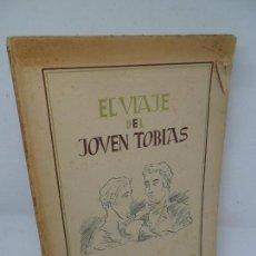 Libros antiguos: EL VIAJE DEL JOVEN TOBÍAS, GONZALO TORRENTE BALLESTER, ED. JERARQUÍA, 1938, INTONSO. Lote 155966926