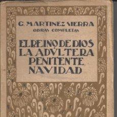 Libros antiguos: EL REINO DE DIOS.LA ADULTERA PENITENTE.NAVIDAD. G. MARTINEZ SIERRA. AÑO 1922. Lote 155985446