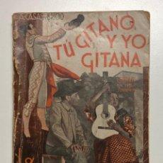 Libros antiguos: ANTONIO CASAS Y BRICIO. TU GITANO Y YO GITANA. 1934. Lote 156027698