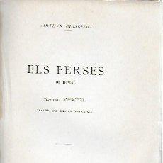 Libros antiguos: ELS PERSES / ESQUIL; TRAD. DEL GREC A. MASRIERA. BCN : L' AVENÇ, 1898. 19X14 CM. 65 P.. Lote 156314622
