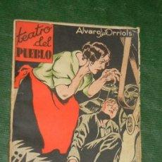 Libros antiguos: MAQUINAS !!, DE ALVARO DE ORRIOLS, TEATRO DEL PUEBLO N.1 - 1936. Lote 156733382
