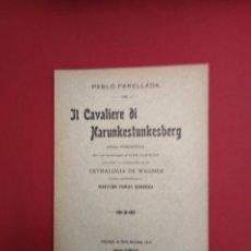 Libros antiguos: PABLO PARELLADA IL CAVALIERE DI NARUNKESTUNKESBERG OPERA HUMORISTICA EN UN PROLOGO Y TRES CUADROS. Lote 156829550