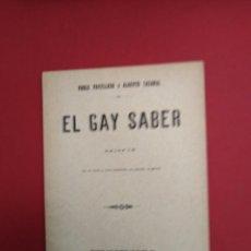 Libros antiguos: PABLO PARELLADA Y ALBERTO CASAÑAL EL GAY SABER SAINETE EN UN ACTO Y TRES CUADROS EN PROSA ORIGINAL . Lote 156830026