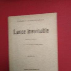 Libros antiguos: PABLO PARELLADA LANCE INEVISTABLE JUGUETE COMICO EN UN ACTO Y TRES CUADROS EN PROSA ORIGINAL . Lote 156830158
