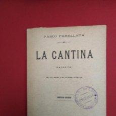 Libros antiguos: PABLO PARELLADA LA CANTINA SAINETE EN UN CTO Y EN PROSA ORIGINAL SEGUNDA EDICION . Lote 156830286