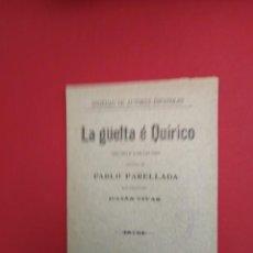 Libros antiguos: LA GÜELATA E QUIRICO PABLO PARELLADA MUSICA DEL MAESTRO JULIAN VIVAS PASILLO COMICO . Lote 156830466