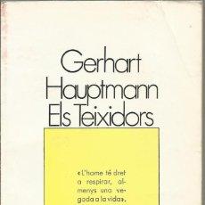 Libros antiguos: ELS LLIBRES DE L'ESCORPI - ELS TEIXIDORS - DE HAUPTMANN A.1978. Lote 157327698