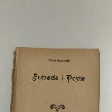 Livros antigos: AUBADA I POSTA. PERE CAVALLÉ 1906 REUS. BIBLIOTECA: FOC NOU. OBRA TEATRAL. Lote 157679286