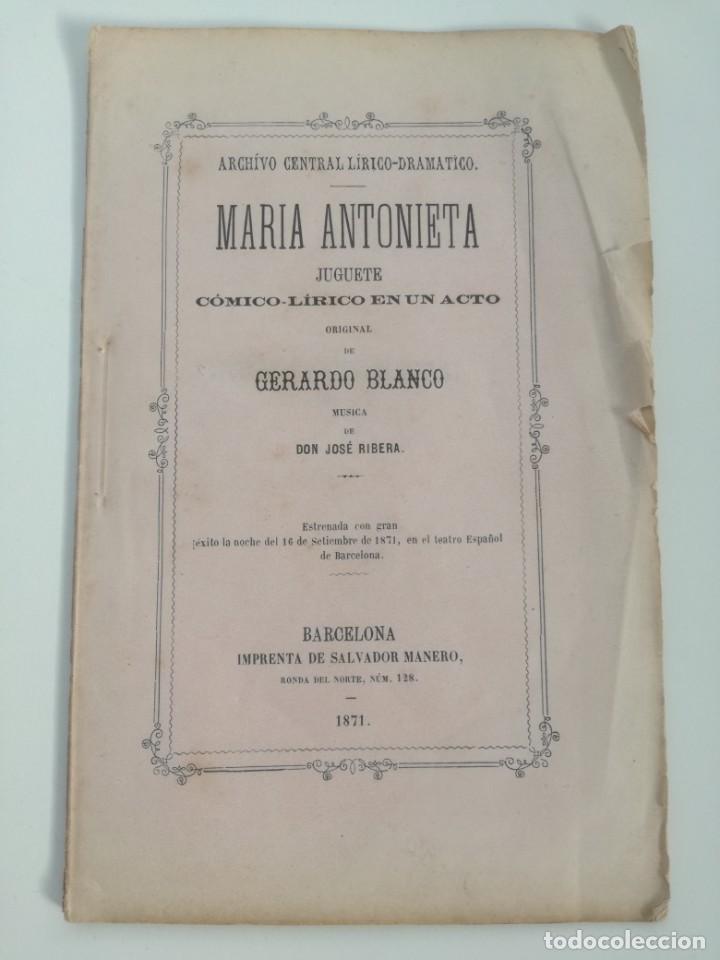 MUY RARO: MARIA ANTONIETA, JUGUETE CÓMICO-LÍRICO EN UN ACTO - OBRA DE GERARDO BLANCO (1871) (Libros antiguos (hasta 1936), raros y curiosos - Literatura - Teatro)