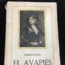 Libros antiguos: 1919 - TOMÁS BORRÁS - EL AVAPIÉS - 1ª ED CONRADO DEL CAMPO ANGEL BARRIOS INTONSO. Lote 158006930