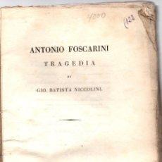 Libros antiguos: ANTONIO FOSCARINI TRAGEDIA DI GIO BATISTA NICCOLINI. FIRENZE. 1827. ITALIANO. Lote 160108418
