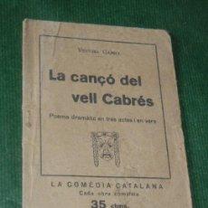 Libros antiguos: LA CANÇO DEL VELL CABRES, DE VENTURA GASSOL - LLIBERIA ITALIANA - LA COMEDIA CATALANA AÑOS 1920. Lote 160504270