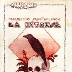 Libros antiguos: LA INTRUSA. TEATRO MODERNO Nº47. MAETERLINCK,MAURICIO. A-TECOM-051.. Lote 161158006