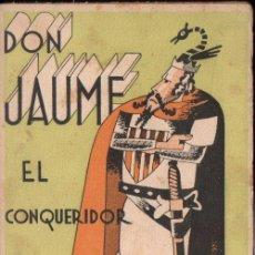Libros antiguos: FREDERICH SOLER PITARRA : DON JAUME EL CONQUERIDOR (IMP. PORTAFERRISA, S.F.) TEATRE CATALÀ. Lote 161935942