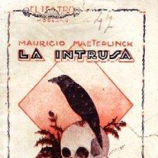 Libros antiguos: LA INTRUSA. TEATRO MODERNO Nº47. MAETERLINCK,MAURICIO. A-TEMO-184.. Lote 162104766