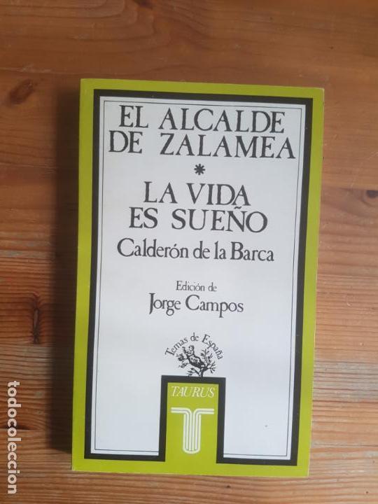 EL ALCALDE DE ZALAMEA / LA VIDA ES SUEÑO CALDERÓN DE LA BARCA, PEDRO TAURUS (1986) 283PP (Libros antiguos (hasta 1936), raros y curiosos - Literatura - Teatro)