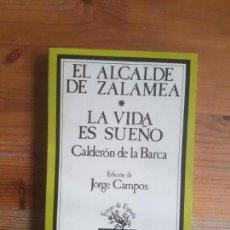 Libros antiguos: EL ALCALDE DE ZALAMEA / LA VIDA ES SUEÑO CALDERÓN DE LA BARCA, PEDRO TAURUS (1986) 283PP. Lote 162286670