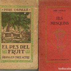 Libros antiguos: DOS LLIBRES DE PERE CAVALLÉ REUS 1914 DEDICAT AUTOR ELS MESQUINS EL PES DEL FRUIT. Lote 163952338