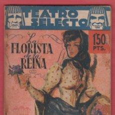 Libros antiguos: LA FLORISTA DE LA REINA FOLLETÍN ESCÉNICO EN VERSO EN 3 ESTAMPAS Y 4 CAPÍTULOS 1941 64 PÁG. LTEA313A. Lote 164043062