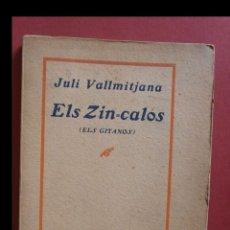 Libros antiguos: ELS ZIN-CALÓS. (ELS GITANOS). JULI VALLMITJANA. Lote 165734670