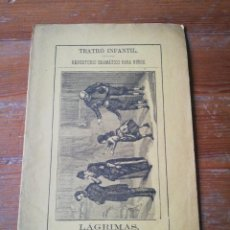 Libros antiguos: LÁGRIMAS. TEATRO INFANTIL. 1888.. Lote 165959294
