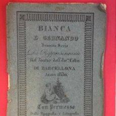 Libros antiguos: BIANCA E GERNANDO DRAMMA SERIO IN DUE ATTI TEATRO DELL'ECCELENTISSIMA CITTA DI BARCELONA 1830. Lote 166505338