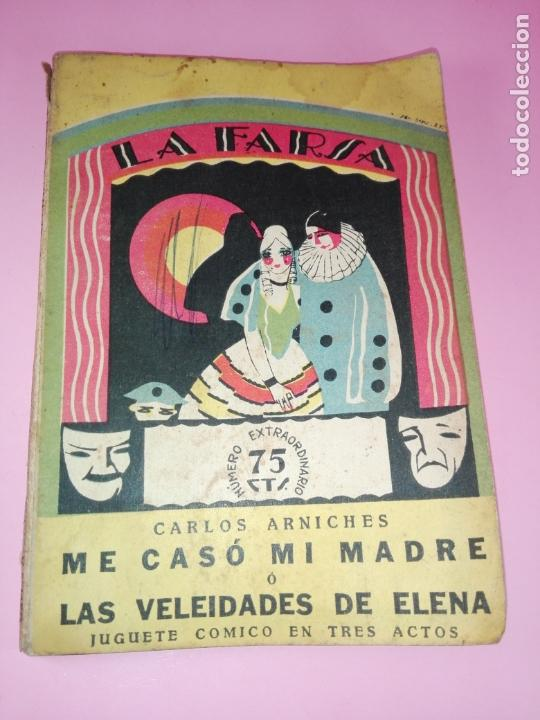 Libros antiguos: LIBRO-LA FARSA-ME CASÓ MÍ MADRE O LAS VELEIDADES DE ELENA-CARLOS ARNICHES-1927-VER FOTOS - Foto 10 - 166576430