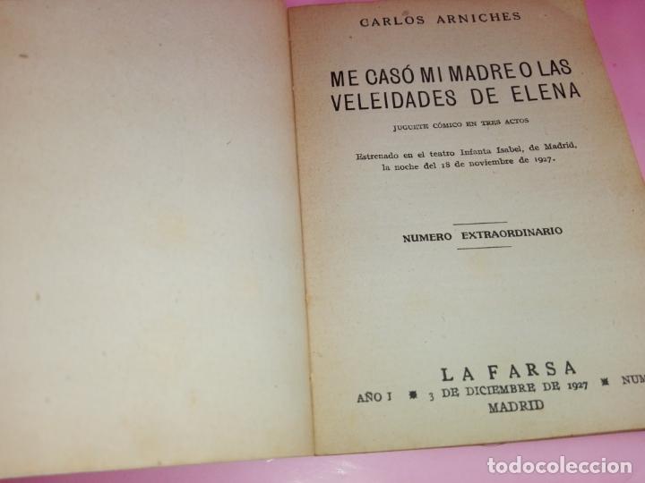 Libros antiguos: LIBRO-LA FARSA-ME CASÓ MÍ MADRE O LAS VELEIDADES DE ELENA-CARLOS ARNICHES-1927-VER FOTOS - Foto 7 - 166576430