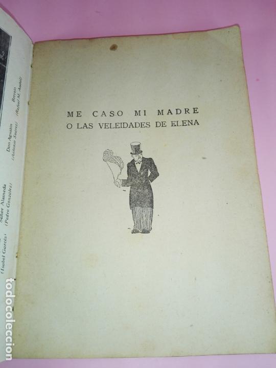 Libros antiguos: LIBRO-LA FARSA-ME CASÓ MÍ MADRE O LAS VELEIDADES DE ELENA-CARLOS ARNICHES-1927-VER FOTOS - Foto 8 - 166576430