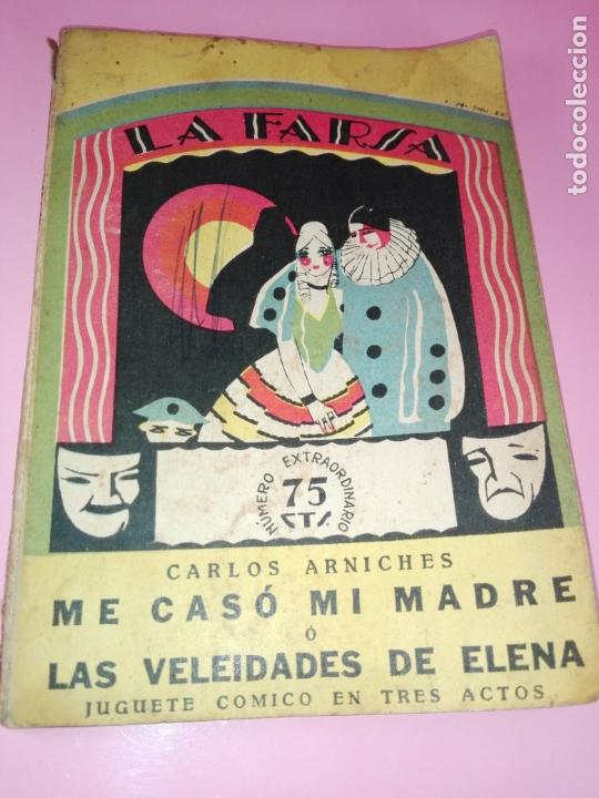 LIBRO-LA FARSA-ME CASÓ MÍ MADRE O LAS VELEIDADES DE ELENA-CARLOS ARNICHES-1927-VER FOTOS (Libros antiguos (hasta 1936), raros y curiosos - Literatura - Teatro)