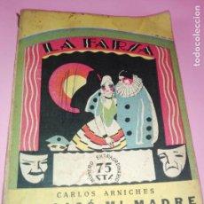 Libros antiguos: LIBRO-LA FARSA-ME CASÓ MÍ MADRE O LAS VELEIDADES DE ELENA-CARLOS ARNICHES-1927-VER FOTOS. Lote 166576430