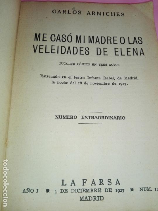 Libros antiguos: LIBRO-LA FARSA-ME CASÓ MÍ MADRE O LAS VELEIDADES DE ELENA-CARLOS ARNICHES-1927-VER FOTOS - Foto 3 - 166576430