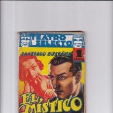 Libros antiguos: TEATRO SELECTO - EL MÍSTICO - SANTIAGO RUSIÑOL - Nº 31 / 1941. Lote 166604454