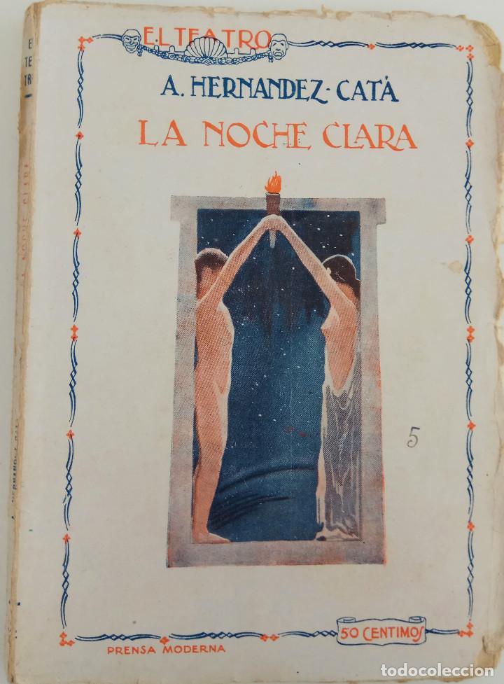 EL TEATRO Nº 12 - LA NOCHE CLARA - POR A. HERNANDEZ CATÁ - COMEDIA EN TRES ACTOS - AÑO 1923 (Libros antiguos (hasta 1936), raros y curiosos - Literatura - Teatro)