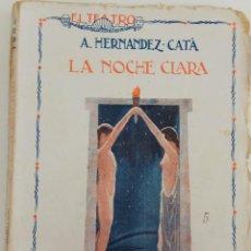 Libros antiguos: EL TEATRO Nº 12 - LA NOCHE CLARA - POR A. HERNANDEZ CATÁ - COMEDIA EN TRES ACTOS - AÑO 1923. Lote 166897272