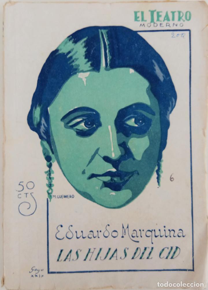 EL TEATRO MODERNO Nº 209 - LA HIJAS DEL CID - POR EDUARDO MARQUINA - AÑO 1929 (Libros antiguos (hasta 1936), raros y curiosos - Literatura - Teatro)