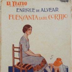 Libros antiguos: EL TEATRO MODERNO Nº 91 - FUENSANTA LA DEL CORTIJO - AÑO 1927. Lote 167000992