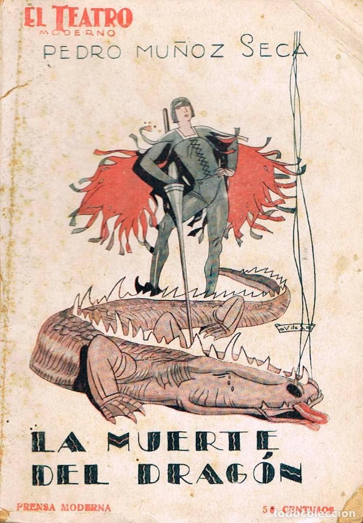 PEDRO MUÑOZ SECA - LA MUERTE DEL DRAGON. COLECCIÓN EL TEATRO Nº 139 (AÑO 1928) (Libros antiguos (hasta 1936), raros y curiosos - Literatura - Teatro)
