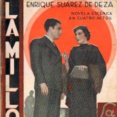 Libros antiguos: ENRIQUE SUAREZ DE DEZA, LA MILLONA. COLECCIÓN LA FARSA Nº 409 (AÑO 1935). Lote 167022332