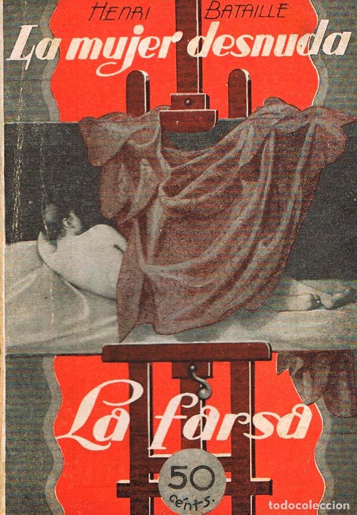 HENRI BATAILLE - LA MUJER DESNUDA. COLECCIÓN DE TEATRO LA FARSA Nº 156, AÑO 1930 (Libros antiguos (hasta 1936), raros y curiosos - Literatura - Teatro)