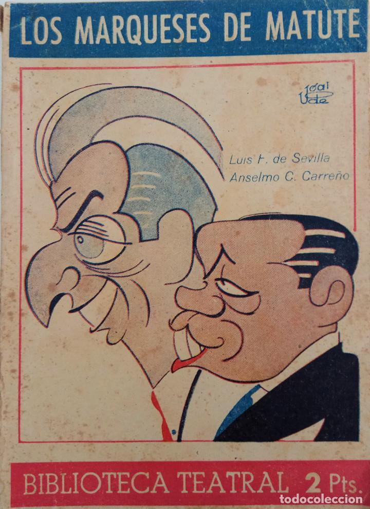 BIBLIOTECA TEATRAL Nº 24 - LOS MARQUESES DE MATUTE - POR LUIS F. DE DEVILLA Y ANSELMO C. CARREÑO (Libros antiguos (hasta 1936), raros y curiosos - Literatura - Teatro)