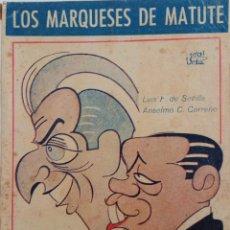 Libros antiguos: BIBLIOTECA TEATRAL Nº 24 - LOS MARQUESES DE MATUTE - POR LUIS F. DE DEVILLA Y ANSELMO C. CARREÑO . Lote 167913000