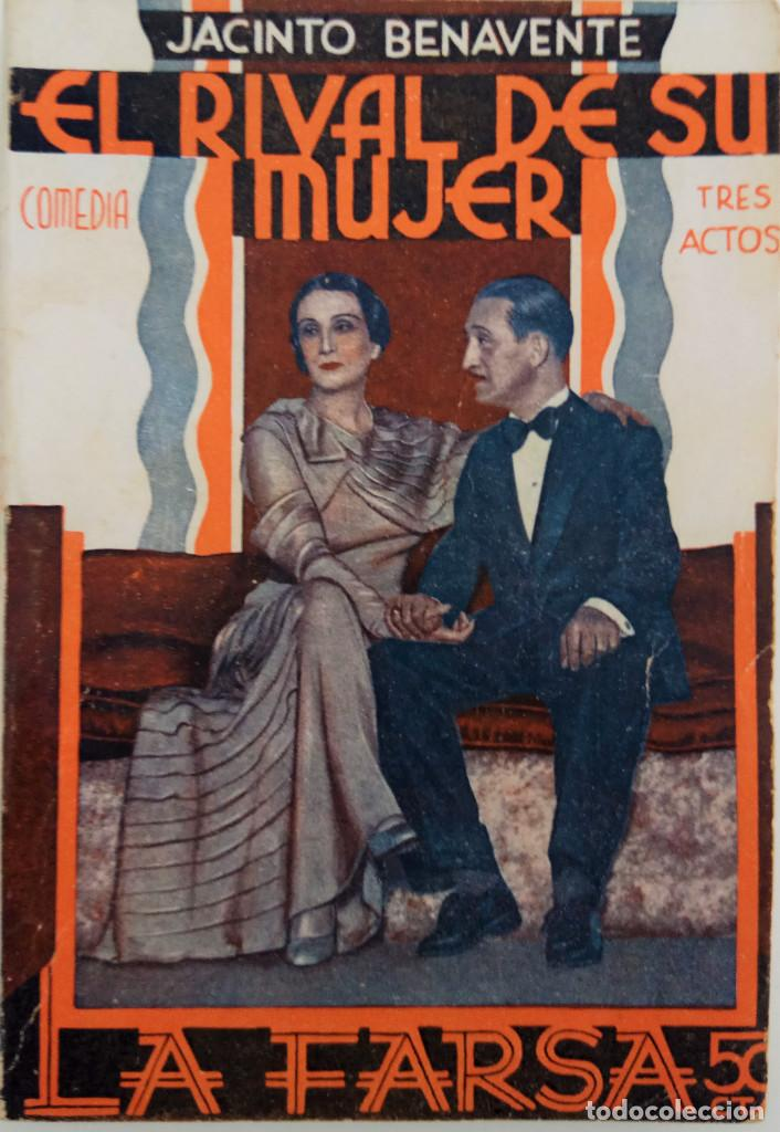 LA FARSA Nº 321 - EL RIVAL DE SU MUJER - POR JACINTO BENAVENTE - AÑO 1933 (Libros antiguos (hasta 1936), raros y curiosos - Literatura - Teatro)