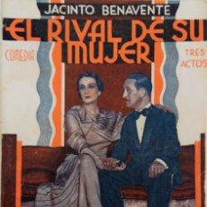 Libros antiguos: LA FARSA Nº 321 - EL RIVAL DE SU MUJER - POR JACINTO BENAVENTE - AÑO 1933. Lote 167913652