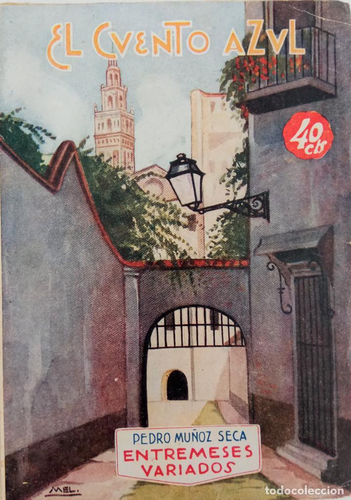 EL CUENTO AZUL Nº 14 - ENTREMESES VARIADOS - POR PEDRO MUÑOZ SECA (Libros antiguos (hasta 1936), raros y curiosos - Literatura - Teatro)