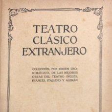 Libros antiguos: TEATRO CLASICO EXTRANJERO. EDICIONES HYMSA. BARCELONA, 1934. VER FOTOS. Lote 168045832