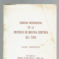 Libros antiguos: COMEDIA MENORQUINA DE LA INVENCIO DE NOSTRA SENYORA DEL TORO. AÑO 1934. (MENORCA.2.4). Lote 168136524
