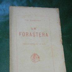 Libros antiguos: LA FORASTERA, DE PAU PARELLADA, - BONAVIA 1912. Lote 168363216