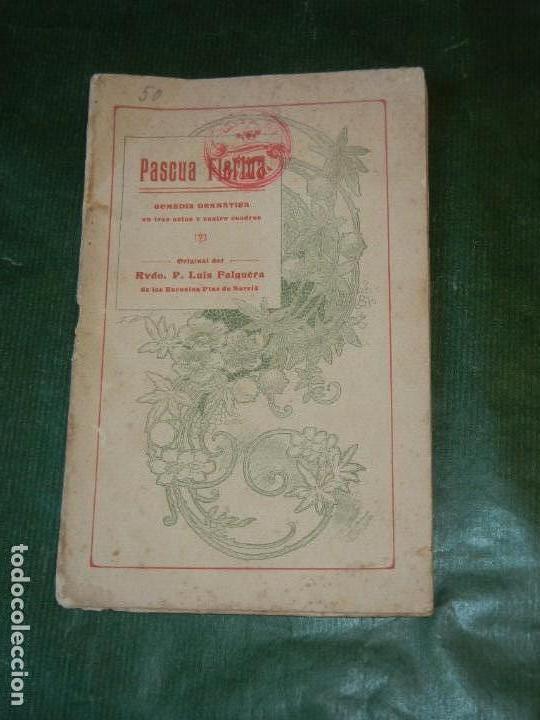 PASCUA FLORIDA, DE LUIS FALGUERA, - IMP.ELZEVIRIANA DE BORRAS MESTRES 1911 (Libros antiguos (hasta 1936), raros y curiosos - Literatura - Teatro)