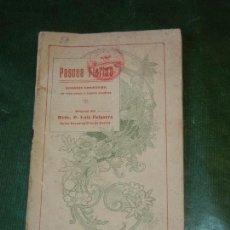 Libros antiguos: PASCUA FLORIDA, DE LUIS FALGUERA, - IMP.ELZEVIRIANA DE BORRAS MESTRES 1911. Lote 168363608